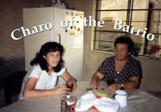 "Charo and mother from award winning film ""Charo of the Barrio""."